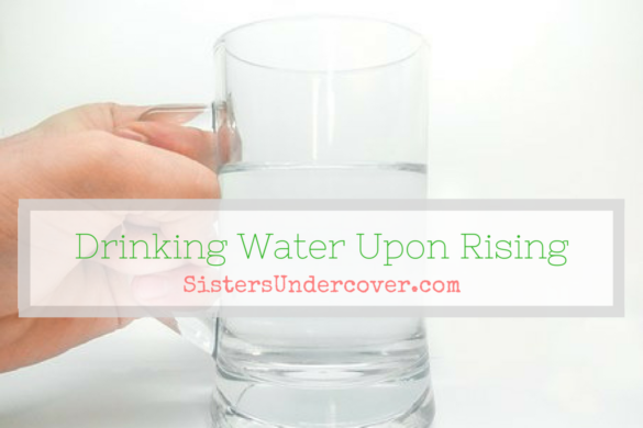 Drinking Water, Metabolism Boost, Energize yourself, Elimination, de-tox, sisters undercover,